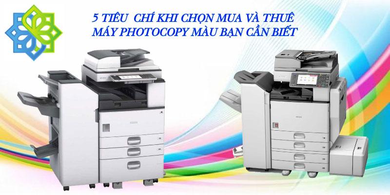 5 tiêu chí khi chọn mua và thuê máy photocopy màu bạn cần biết